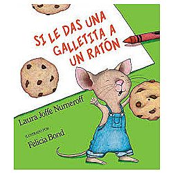 Si le das una galletita a un raton / If You Give a Mouse a Cookie
